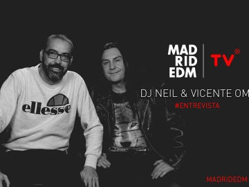 VICENTE OMT & Dj Neil - Entrevista - Madrid EDM TV