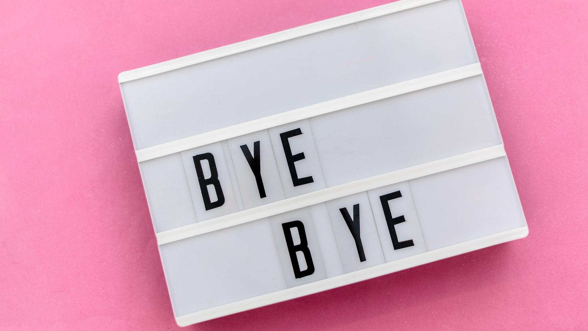 Bye, bye a tu ex